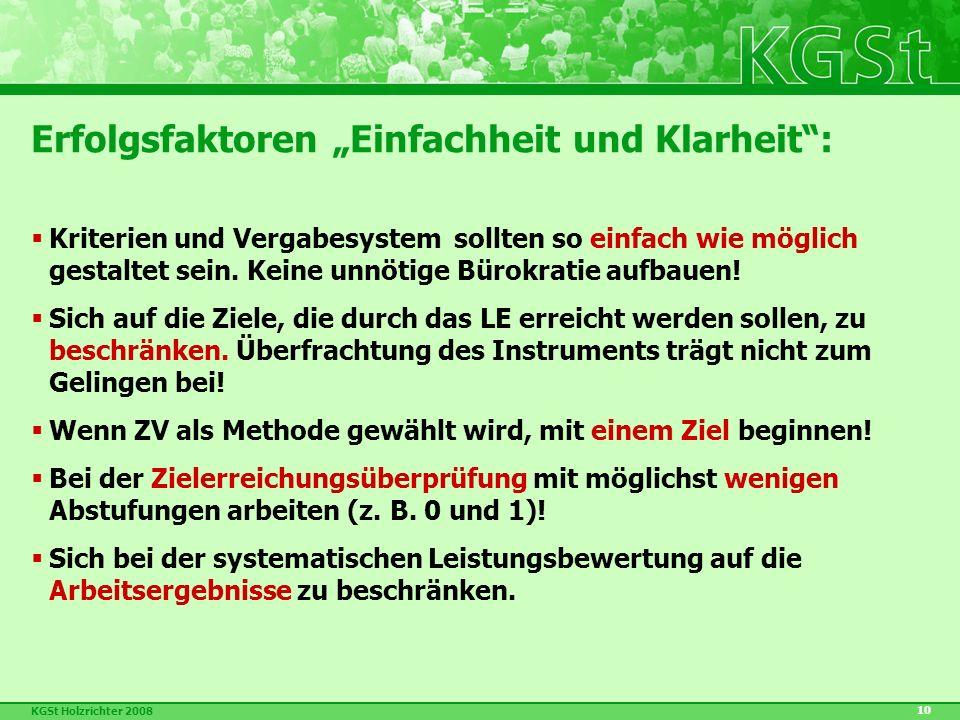 """KGSt Holzrichter 2008 10 Erfolgsfaktoren """"Einfachheit und Klarheit :  Kriterien und Vergabesystem sollten so einfach wie möglich gestaltet sein."""