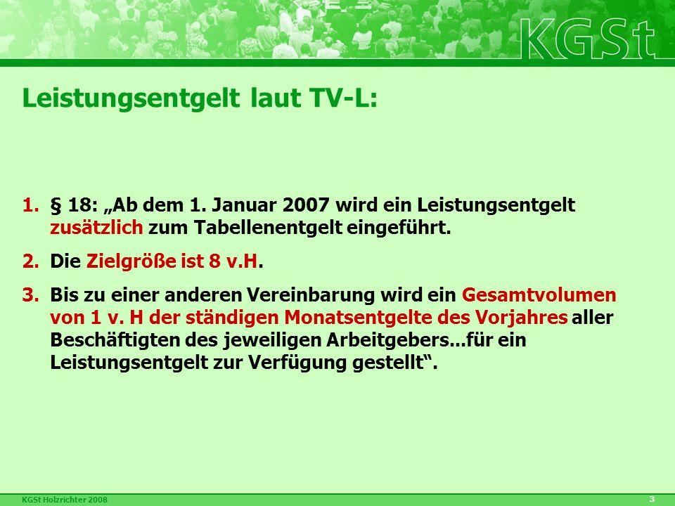 "KGSt Holzrichter 2008 3 Leistungsentgelt laut TV-L: 1.§ 18: ""Ab dem 1."