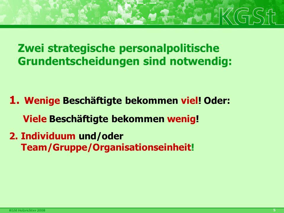 KGSt Holzrichter 2008 5 Zwei strategische personalpolitische Grundentscheidungen sind notwendig: 1.