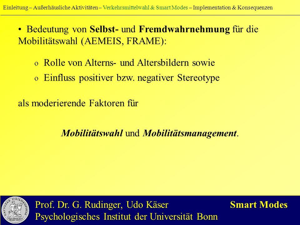 Bedeutung von Selbst- und Fremdwahrnehmung für die Mobilitätswahl (AEMEIS, FRAME): Einleitung – Außerhäusliche Aktivitäten – Verkehrsmittelwahl & Smart Modes – Implementation & Konsequenzen Prof.