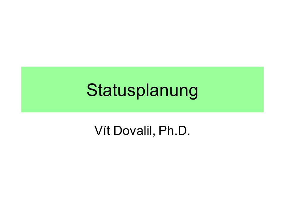 Statusplanung Vít Dovalil, Ph.D.