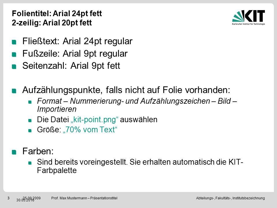 Abteilungs-, Fakultäts-, Institutsbezeichnung325.09.2009 Prof. Max Mustermann – Präsentationstitel Folientitel: Arial 24pt fett 2-zeilig: Arial 20pt f