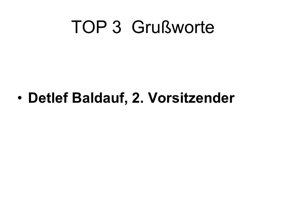 TOP 3 Grußworte Detlef Baldauf, 2. Vorsitzender