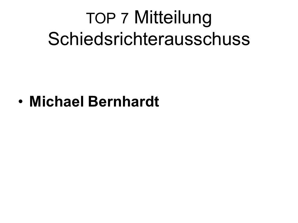 TOP 7 Mitteilung Schiedsrichterausschuss Michael Bernhardt