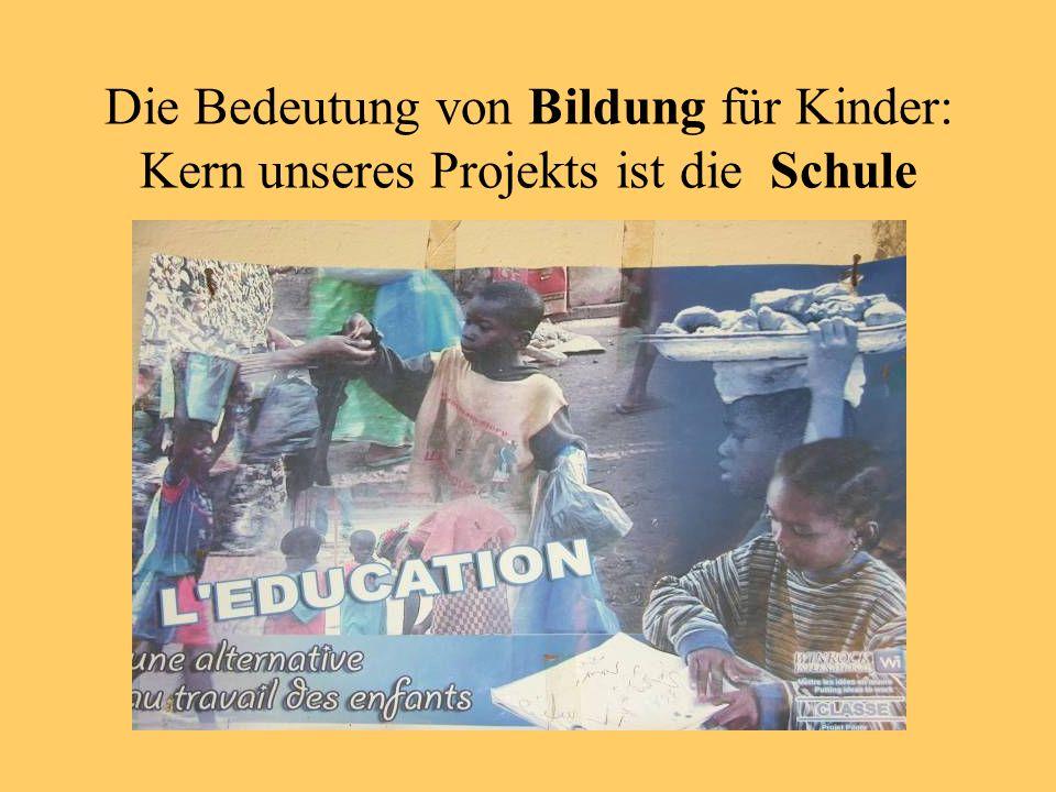 Die Bedeutung von Bildung für Kinder: Kern unseres Projekts ist die Schule