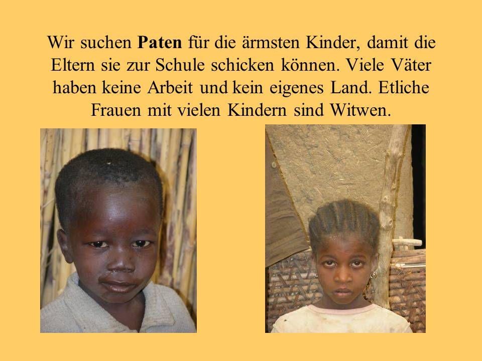 Wir suchen Paten für die ärmsten Kinder, damit die Eltern sie zur Schule schicken können.