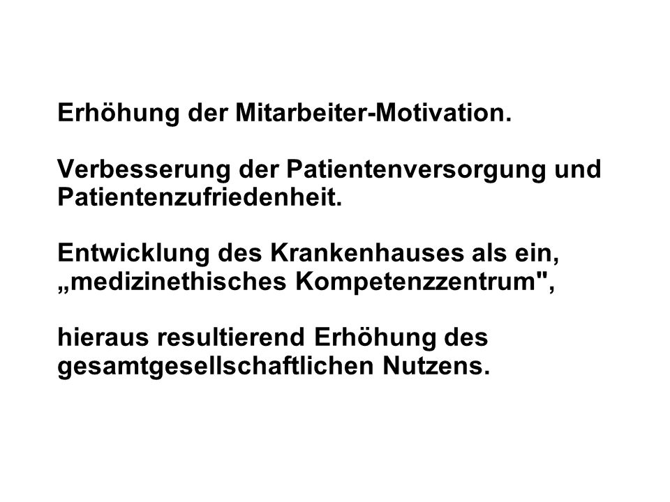 Erhöhung der Mitarbeiter-Motivation.