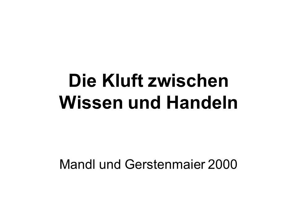 Die Kluft zwischen Wissen und Handeln Mandl und Gerstenmaier 2000