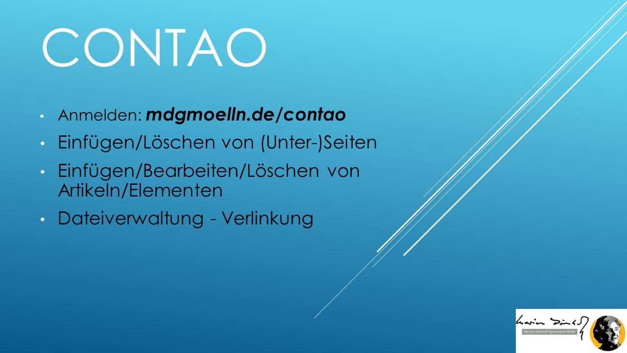 CONTAO Anmelden: mdgmoelln.de/contao Einfügen/Löschen von (Unter-)Seiten Einfügen/Bearbeiten/Löschen von Artikeln/Elementen Dateiverwaltung - Verlinkung
