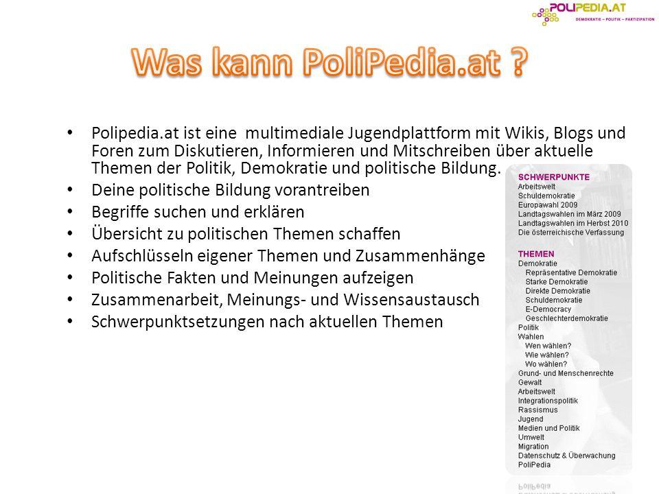 Polipedia.at ist eine multimediale Jugendplattform mit Wikis, Blogs und Foren zum Diskutieren, Informieren und Mitschreiben über aktuelle Themen der Politik, Demokratie und politische Bildung.