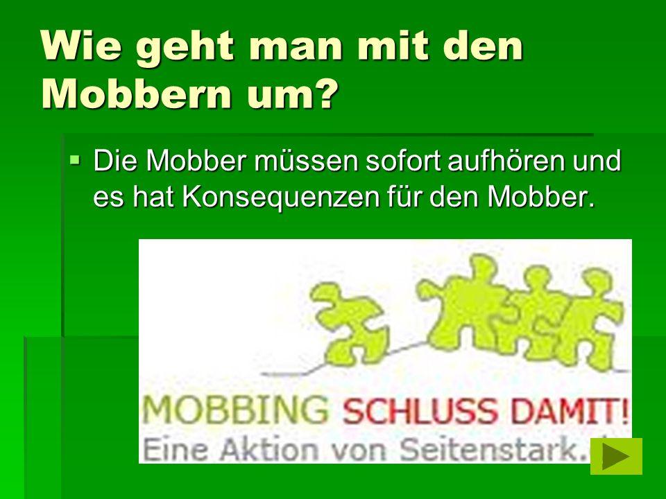 Wie geht man mit den Mobbern um.