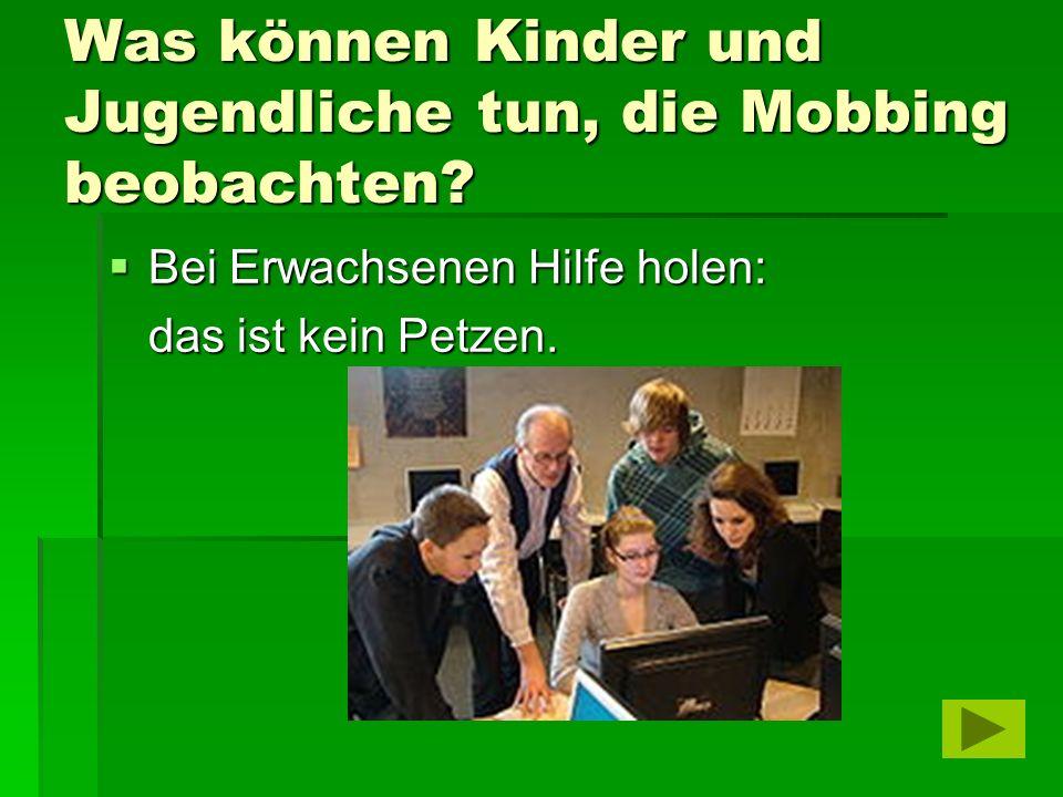Was können Kinder und Jugendliche tun, die Mobbing beobachten.