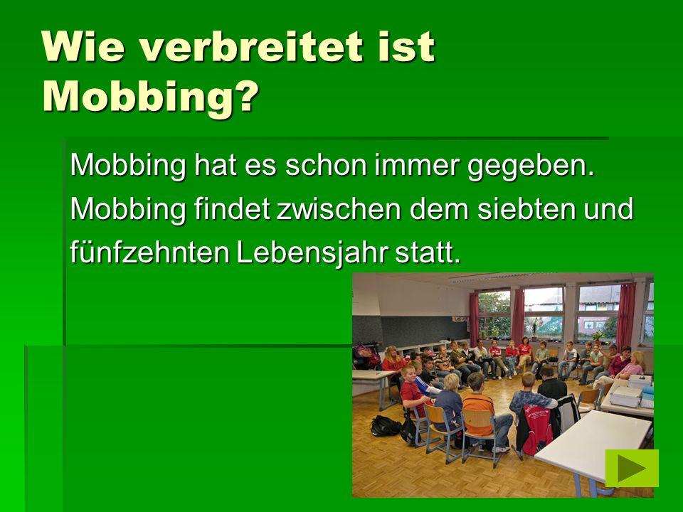 Wie verbreitet ist Mobbing. Mobbing hat es schon immer gegeben.