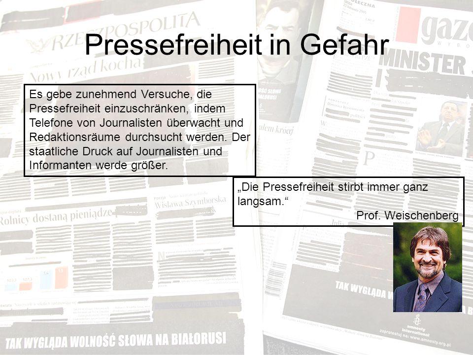 Pressefreiheit in Gefahr Es gebe zunehmend Versuche, die Pressefreiheit einzuschränken, indem Telefone von Journalisten überwacht und Redaktionsräume durchsucht werden.