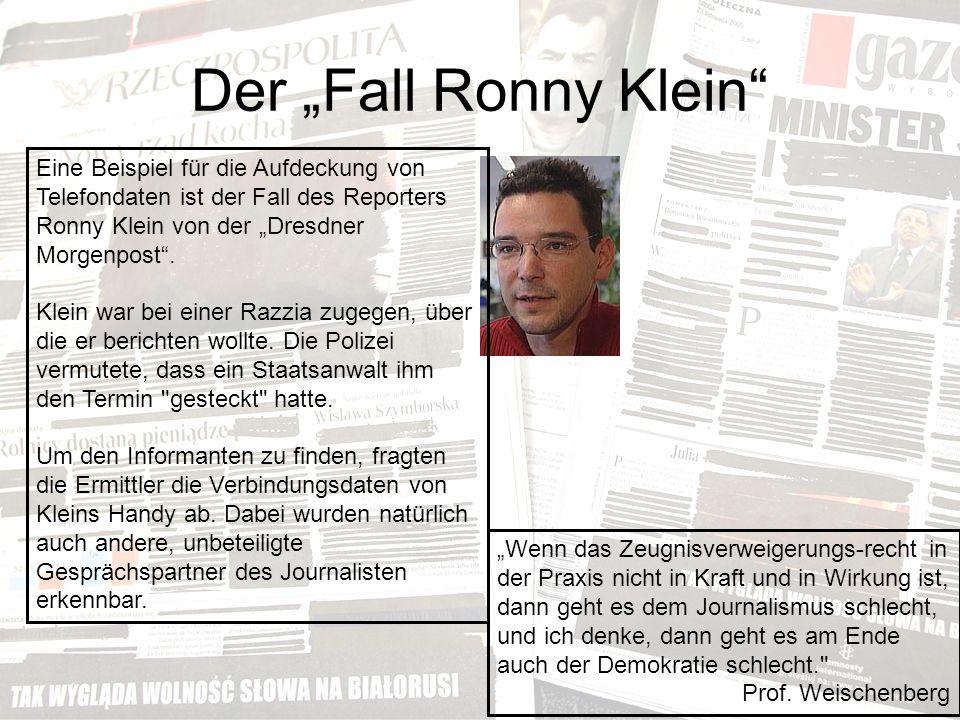"""Der """"Fall Ronny Klein Eine Beispiel für die Aufdeckung von Telefondaten ist der Fall des Reporters Ronny Klein von der """"Dresdner Morgenpost ."""