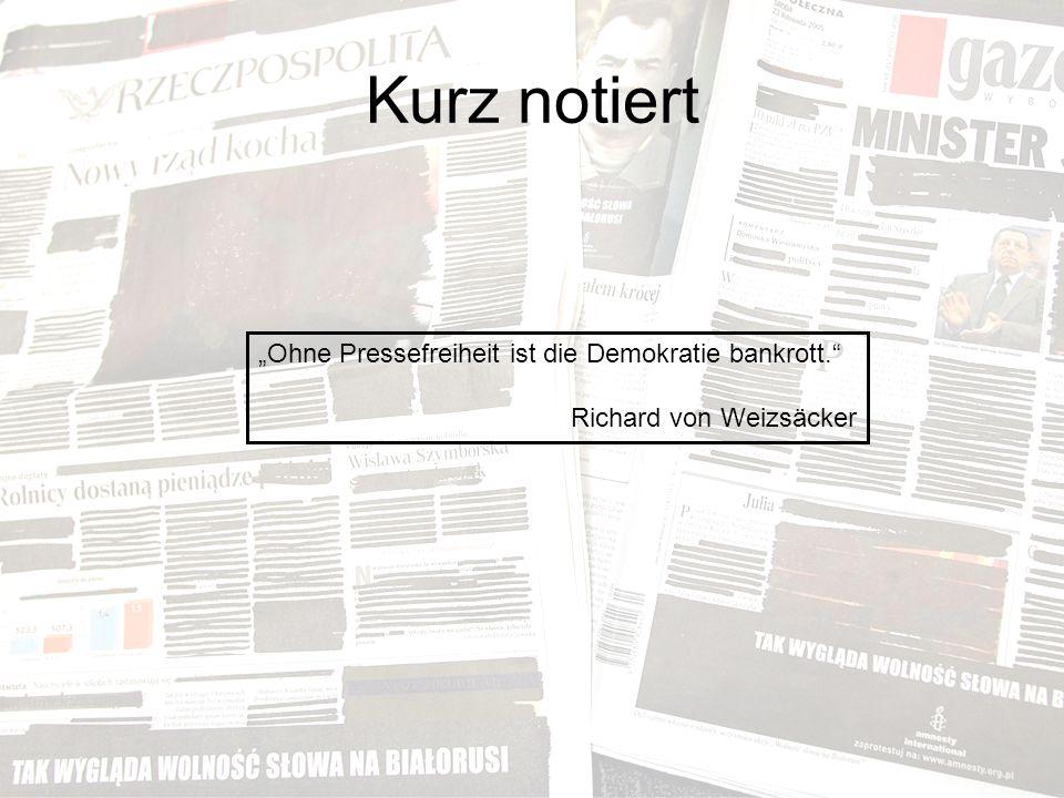 """Kurz notiert """"Ohne Pressefreiheit ist die Demokratie bankrott. Richard von Weizsäcker"""