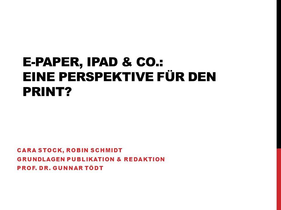 E-PAPER, IPAD & CO.: EINE PERSPEKTIVE FÜR DEN PRINT.