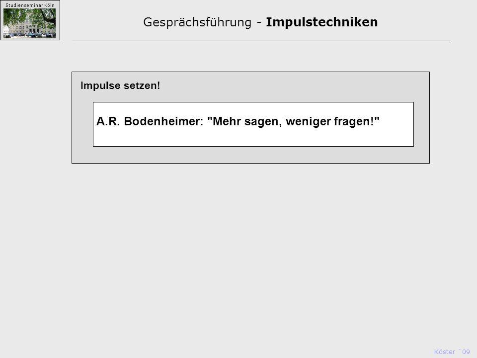 Köster `09 Studienseminar Köln Impulse setzen. A.R.
