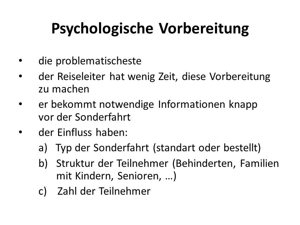 Psychologische Vorbereitung die problematischeste der Reiseleiter hat wenig Zeit, diese Vorbereitung zu machen er bekommt notwendige Informationen kna