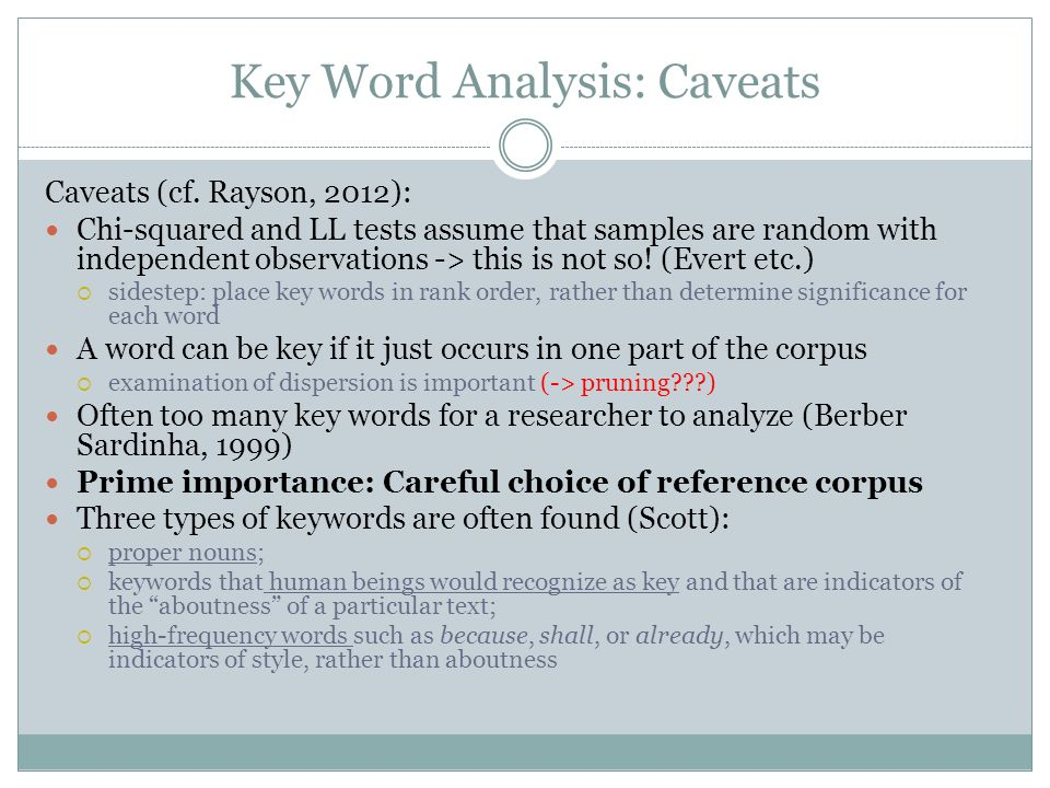Key Word Analysis: Caveats Caveats (cf.