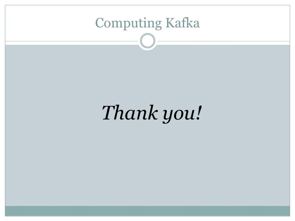 Computing Kafka Thank you!
