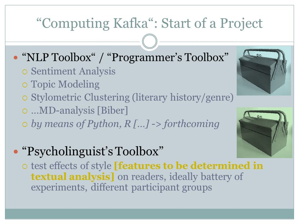 """Computing Kafka"": Start of a Project ""NLP Toolbox"" / ""Programmer's Toolbox""  Sentiment Analysis  Topic Modeling  Stylometric Clustering (literary"