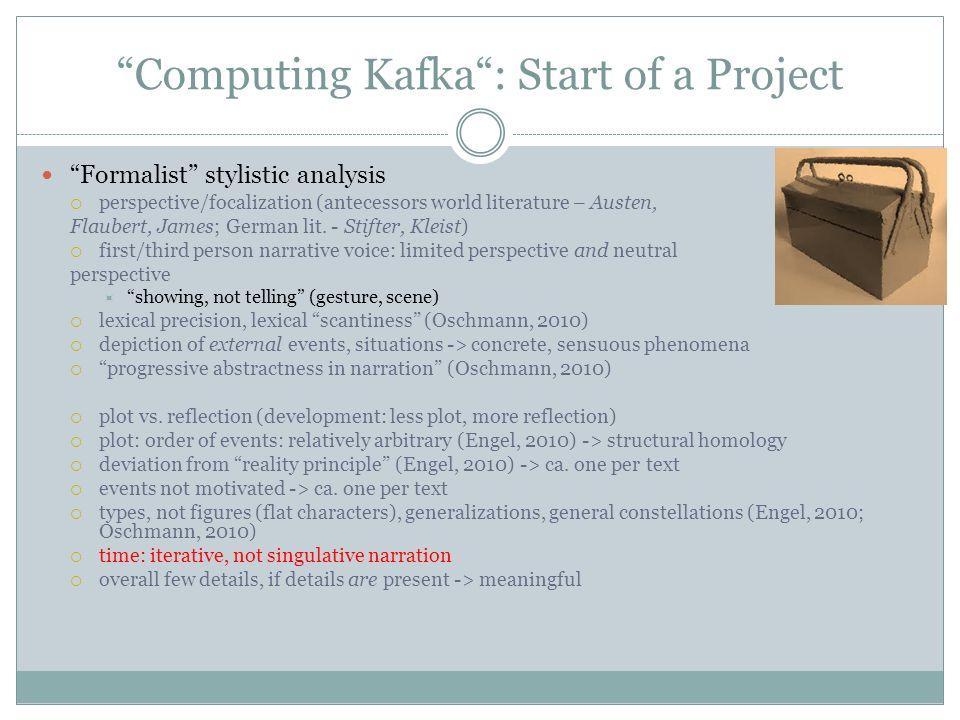Computing Kafka : Step 1 Corpus linguistics & literature studies Corpus stylistic approach