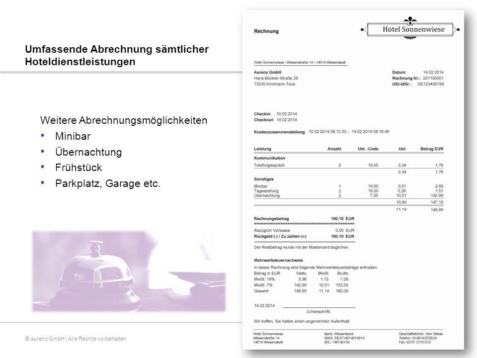 © aurenz GmbH | Alle Rechte vorbehalten Umfassende Abrechnung sämtlicher Hoteldienstleistungen Weitere Abrechnungsmöglichkeiten Minibar Übernachtung Frühstück Parkplatz, Garage etc.