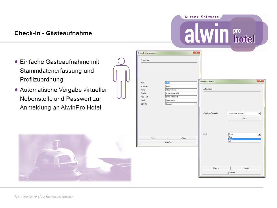 © aurenz GmbH | Alle Rechte vorbehalten Check-In - Gästeaufnahme  Einfache Gästeaufnahme mit Stammdatenerfassung und Profilzuordnung  Automatische Vergabe virtueller Nebenstelle und Passwort zur Anmeldung an AlwinPro Hotel