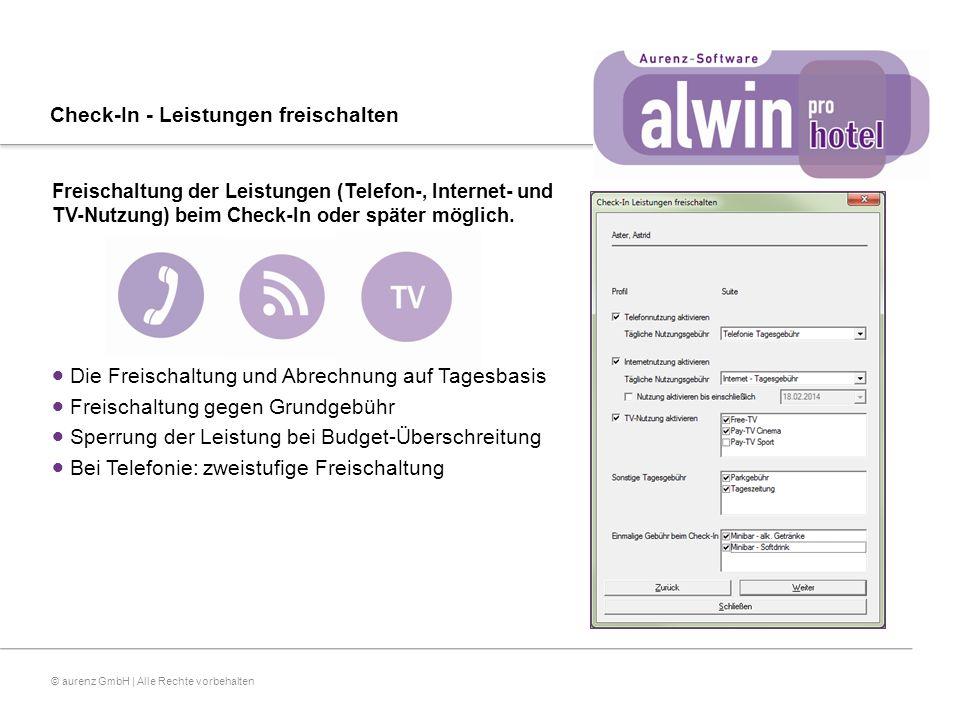 © aurenz GmbH | Alle Rechte vorbehalten Check-In - Leistungen freischalten Freischaltung der Leistungen (Telefon-, Internet- und TV-Nutzung) beim Check-In oder später möglich.