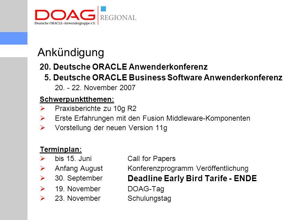 20. Deutsche ORACLE Anwenderkonferenz 5. Deutsche ORACLE Business Software Anwenderkonferenz 20. - 22. November 2007 Schwerpunktthemen:  Praxisberich