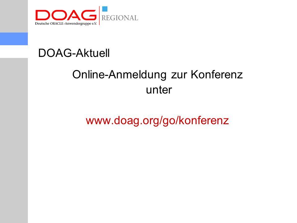 Online-Anmeldung zur Konferenz unter www.doag.org/go/konferenz DOAG-Aktuell