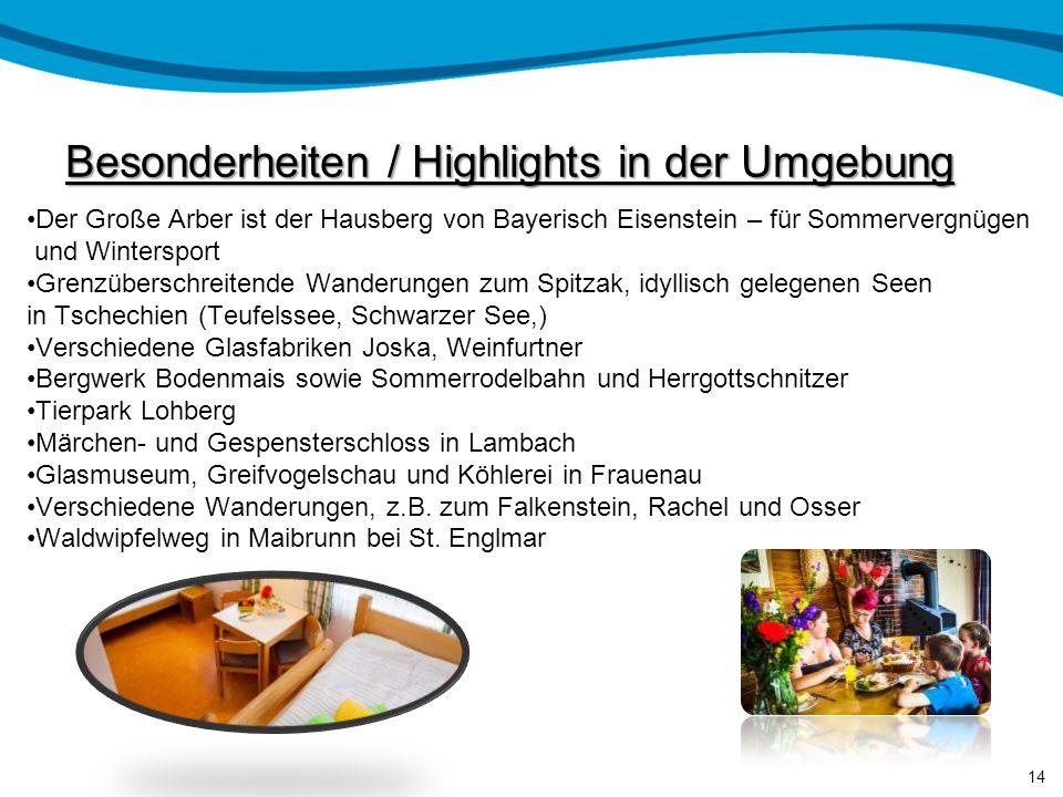 Besonderheiten / Highlights in der Umgebung Gr. Arber in Herbergsnähe(10km) Rißlochwasserfälle /Geheimtipp Großer & kleiner Arbersee Nationalpark Baye