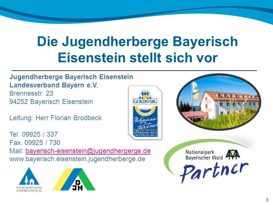 Die Jugendherberge Bayerisch Eisenstein stellt sich vor Jugendherberge Bayerisch Eisenstein Landesverband Bayern e.V.