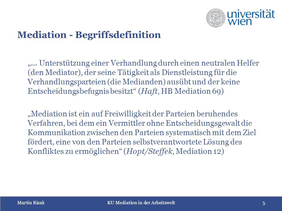 Martin RisakKU Mediation in der Arbeitswelt6 Gesetzliche Definitionen (österreichisches) Zivilrechtsmediationsgesetz (ZivMedG) § 1.