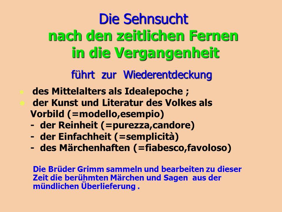 des Mittelalters als Idealepoche ; der Kunst und Literatur des Volkes als Vorbild (=modello,esempio) - der Reinheit (=purezza,candore) - der Einfachhe