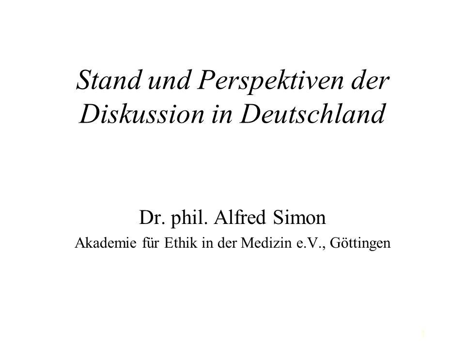 1 Stand und Perspektiven der Diskussion in Deutschland Dr.