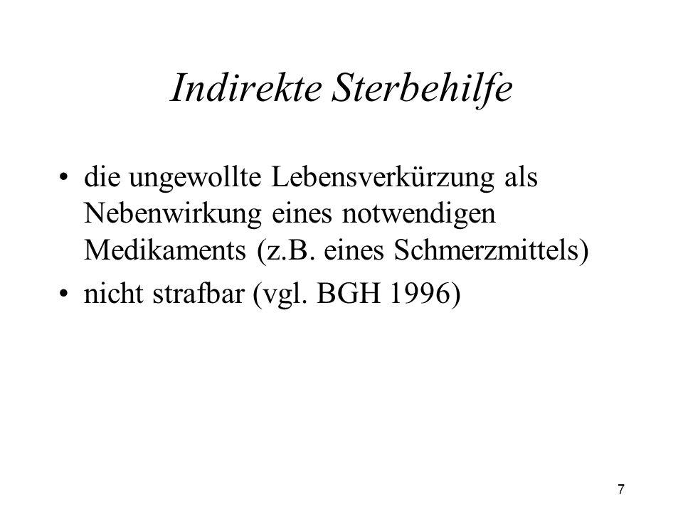 8 Passive Sterbehilfe Abbruch oder Unterlassung lebenserhaltender Maßnahmen nicht strafbar –keine Rechtsverpflichtung zur Erhaltung eines erlöschenden Lebens um jeden Preis (BGH 1984) –kein Unterschied zwischen Nichtaufnahme und Abbruch einer Behandlung (LG Ravensburg 1987)