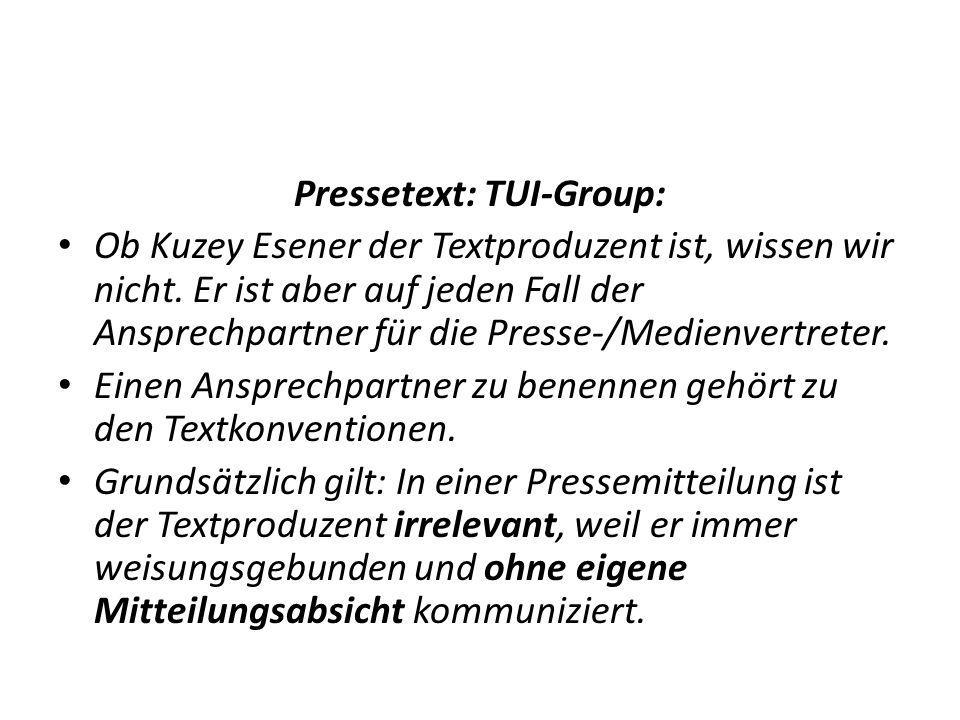 Pressetext: TUI-Group: Ob Kuzey Esener der Textproduzent ist, wissen wir nicht.