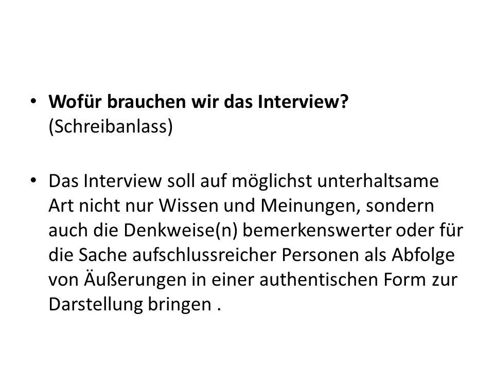 Wofür brauchen wir das Interview.
