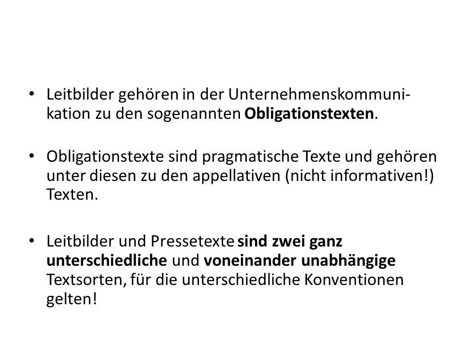 Leitbilder gehören in der Unternehmenskommuni- kation zu den sogenannten Obligationstexten.