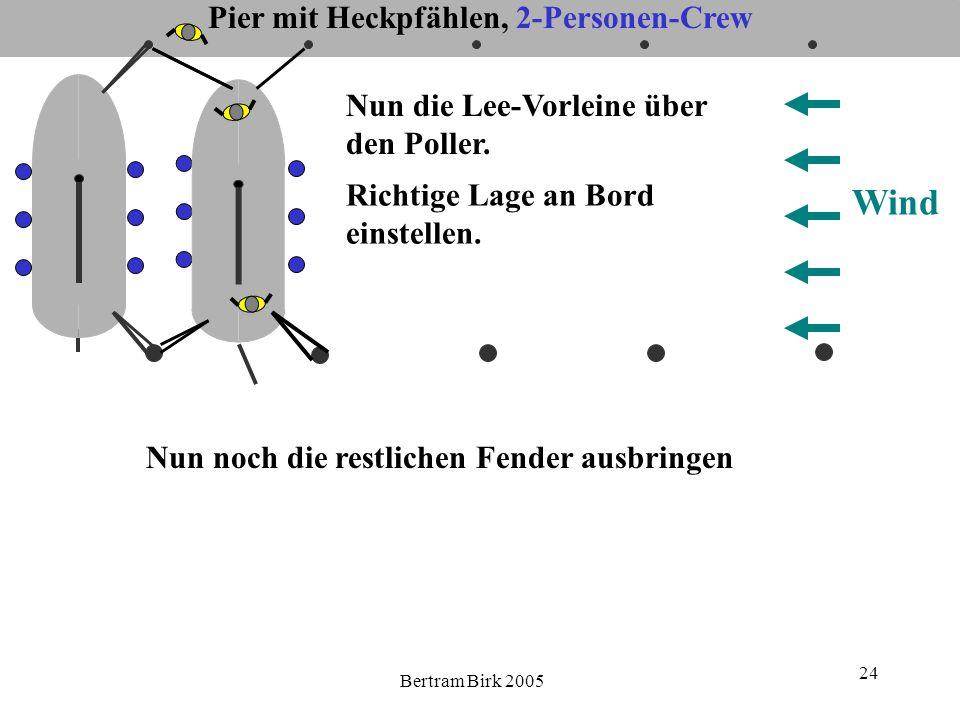 Bertram Birk 2005 24 Pier mit Heckpfählen, 2-Personen-Crew Wind Nun die Lee-Vorleine über den Poller.
