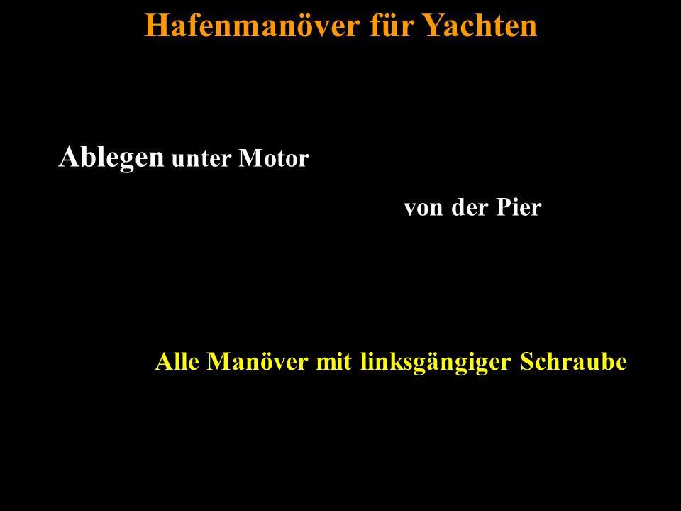 Bertram Birk 2005/2006/2007/2009 6 Alle Manöver mit linksgängiger Schraube Ablegen unter Motor von der Pier Hafenmanöver für Yachten
