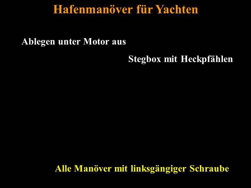 Bertram Birk 2005/2006/2007/2009 63 Ablegen unter Motor aus Stegbox mit Heckpfählen Hafenmanöver für Yachten Alle Manöver mit linksgängiger Schraube