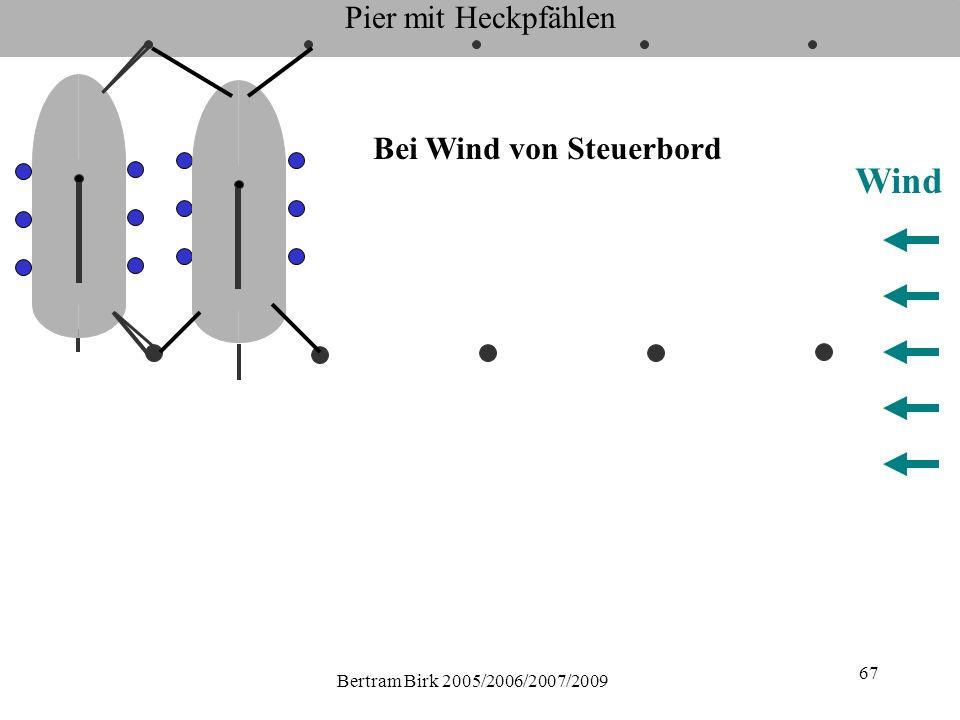 Bertram Birk 2005/2006/2007/2009 67 Pier mit Heckpfählen Wind Bei Wind von Steuerbord