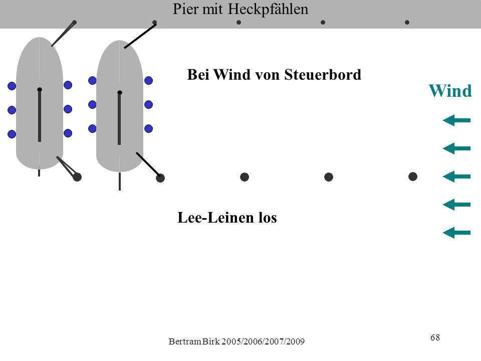 Bertram Birk 2005/2006/2007/2009 68 Pier mit Heckpfählen Lee-Leinen los Wind Bei Wind von Steuerbord