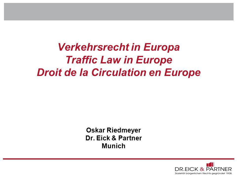 Dr. Eick & Partner GbR Erfurt - Bochum- Hamm - Dresden - Brandenburg - Naumburg - Rostock - Schwerin - München Verkehrsrecht in Europa Traffic Law in
