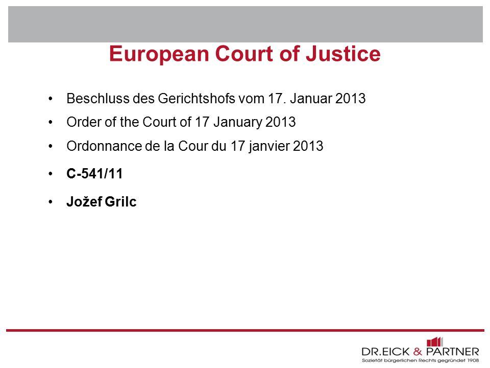 Dr. Eick & Partner GbR Erfurt - Bochum- Hamm - Dresden - Brandenburg - Naumburg - Rostock - Schwerin - München European Court of Justice Beschluss des