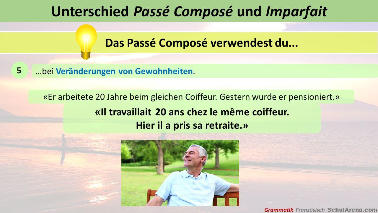 Unterschied Passé Composé und Imparfait Das Passé Composé verwendest du...
