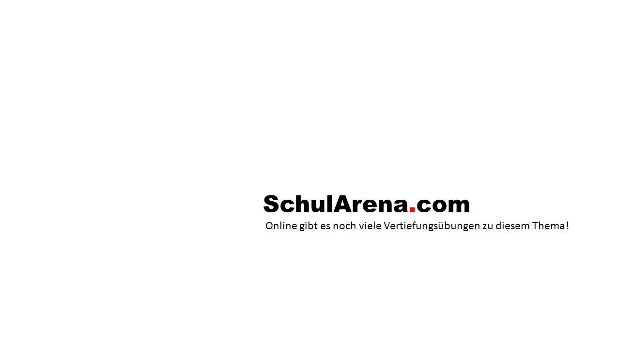 SchulArena.com Online gibt es noch viele Vertiefungsübungen zu diesem Thema!